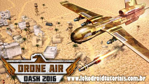 Drone Air Dash 2016 (Mod) - Lokodroid tutoriais- Lokodroid tutoriais