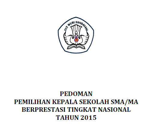 Pedoman Pemilihan Kepala Sekolah SMA/MA Berprestasi Tingkat Nasional Tahun 2015