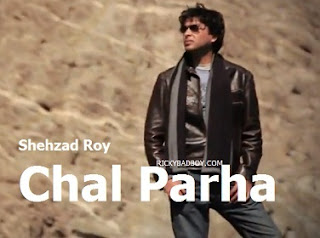 Shehzad Roy - Chal Parha Lyrics (Official Video)