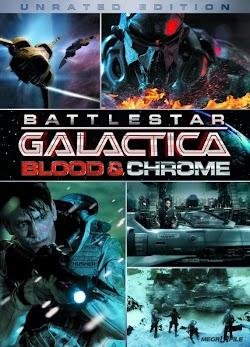 Ngân Hà Đại Chiến - Battlestar Galactica: Blood & Chrome (2012) Poster