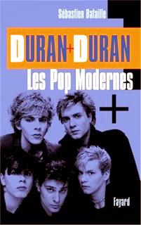 Biographie Duran Duran, Biographie Fayard, Book Duran Duran, Duran Duran Les Pop modernes, ecouter des musique gratuite, French biography Duran Duran, la dernière minute, Sébastien Bataille Duran Duran
