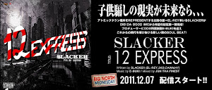 SLACKER / 12 EXPRESS
