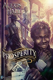 Cover art for Prosperity by Alexis Hall, featuring a young black man brandishing a hand of cards.