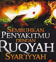 Ruqyah Syar'iyyah - Cara Islami untuk Mengusir Gangguan Syaitan dan Jin Kafir