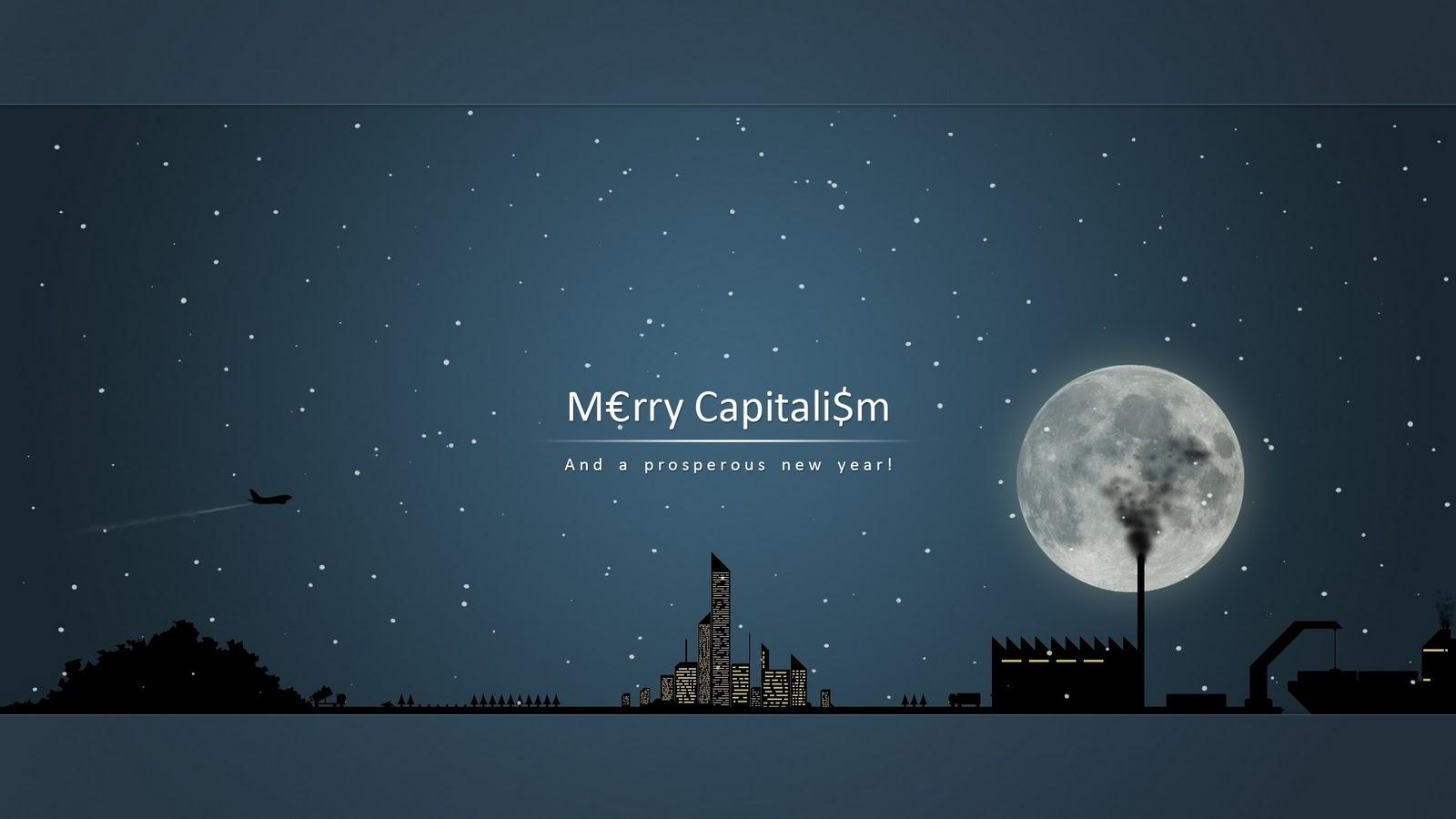 http://1.bp.blogspot.com/-uoBGr9wet9s/TuoIvMwZF9I/AAAAAAAAFfA/WIdscyHmFR4/s1600/merry_capitalism-1920x1080.jpg
