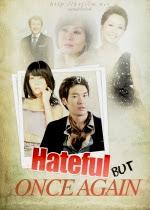 Tình Đầu Hay Tình Cuối ( Hateful But Once Again )