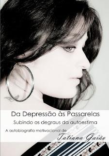 Da Depressão às Passarelas - Tatiana Gaião