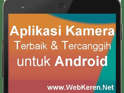 Aplikasi Kamera Android Terbaik dan Tercanggih di Dunia