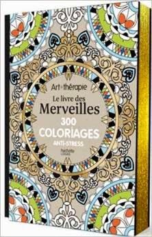 http://www.amazon.fr/Le-livre-Merveilles-coloriages-anti-stress/dp/2013968809/ref=pd_sim_b_9?ie=UTF8&refRID=0CWTBB7YYC6EHECX7YN2