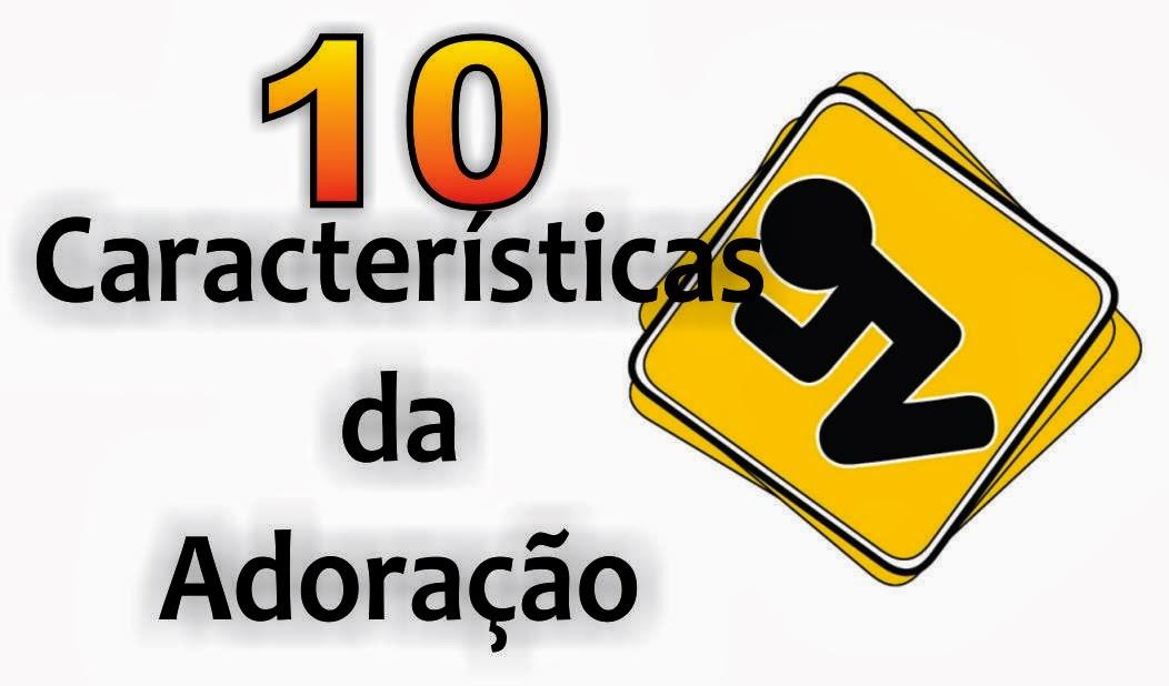 10 Características da Adoração