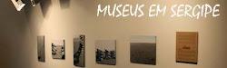 MUSEUS DE SERGIPE