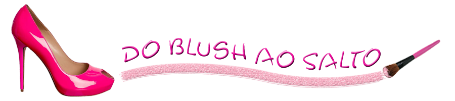 Do Blush ao Salto