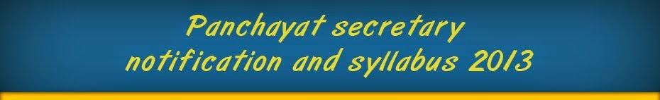 panchayat secretary notification and syllabus 2013