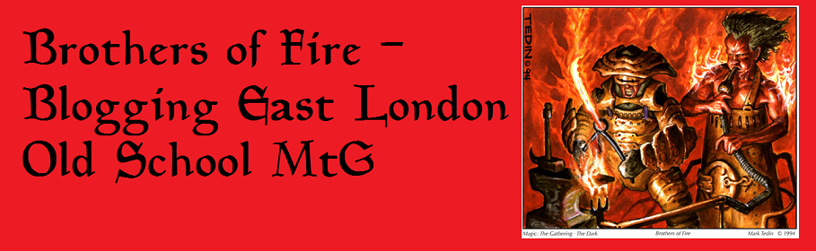 Brothers of Fire - Blogging East London Old School MtG