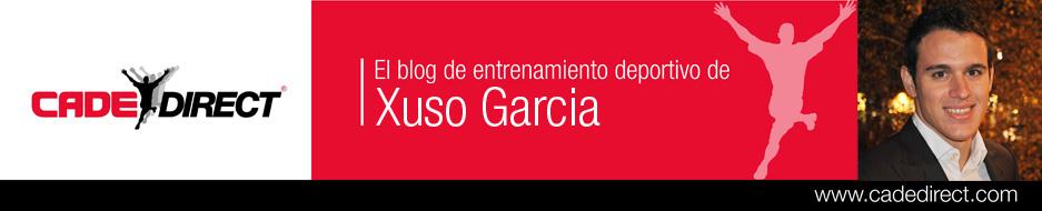 El blog de entrenamiento deportivo de Xuso Garcia y Cadedirect