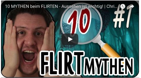 10 MYTHEN beim FLIRTEN - Aussehen ist wichtig! | ChrissKiss