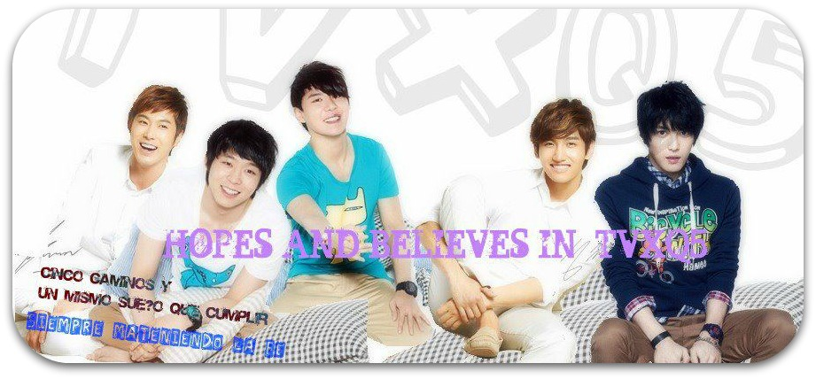 Hopes And Believes In TVXQ5