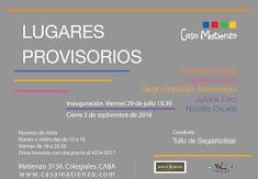 Próxima inauguración:LUGARES PROVISORIOS  López-  Grassi- G. Monnereau- Ceci- Oyuela