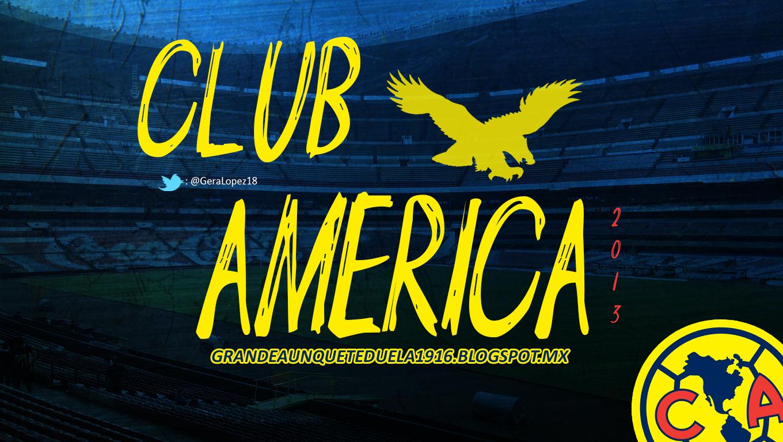Wallpaper Club América 2013 • Águilas del América