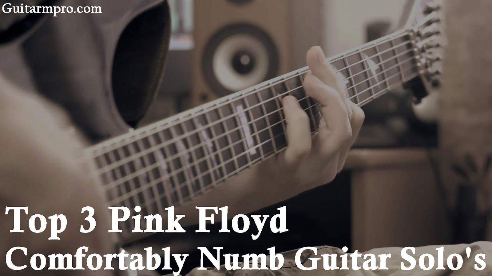 Top 3 Pink Floyd Comfortably Numb Guitar Solos Guitar Music Pro