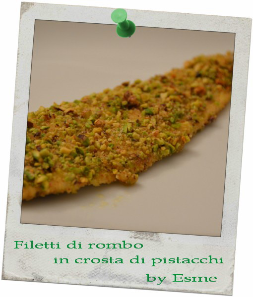 filetti di rombo in crosta di pistacchi