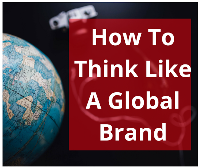 How To Think Like A Global Brand | Bullet Point Branding
