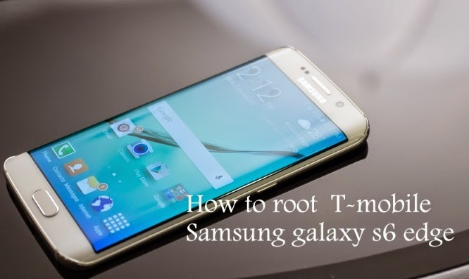 how to root t-mobile samsung galaxy s6 edge sm-g925t
