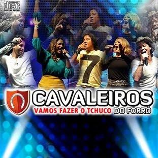 Cavaleiros do Forró – Vamos Fazer Tchuco (2012) download