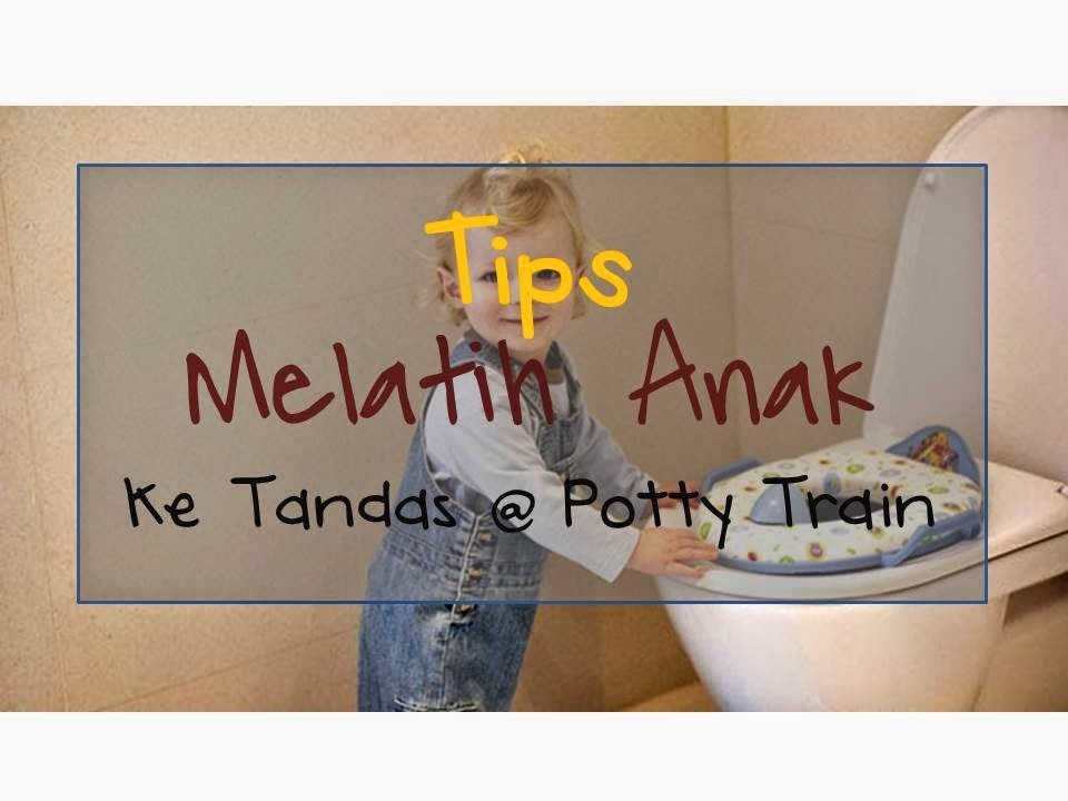 Tips Melatih anak ke tandas atau potty train
