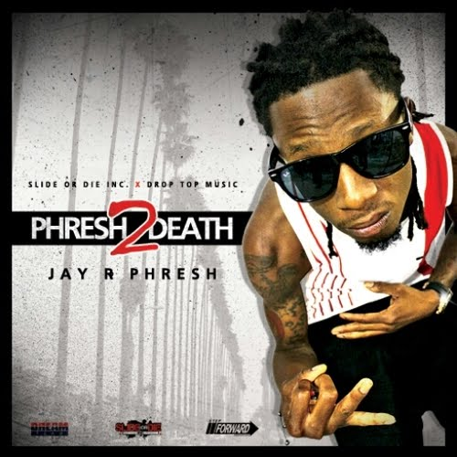Jay R Phresh - Phresh 2 Death