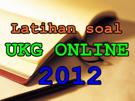 Contoh Soal Ukg 2012 Uji Kopetensi Guru Online 2012 Aldio Blog