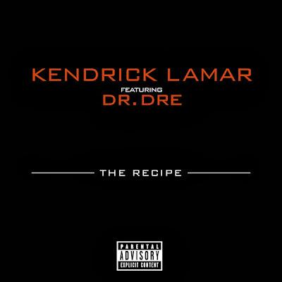 Kendrick Lamar - The Recipe (feat. Dr. Dre) - Single  Cover