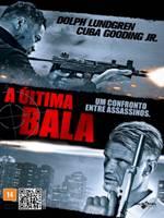 Download A Última Bala RMVB Dublado + AVI Dual Áudio DVDRip + Torrent + Assistir Online Baixar Grátis