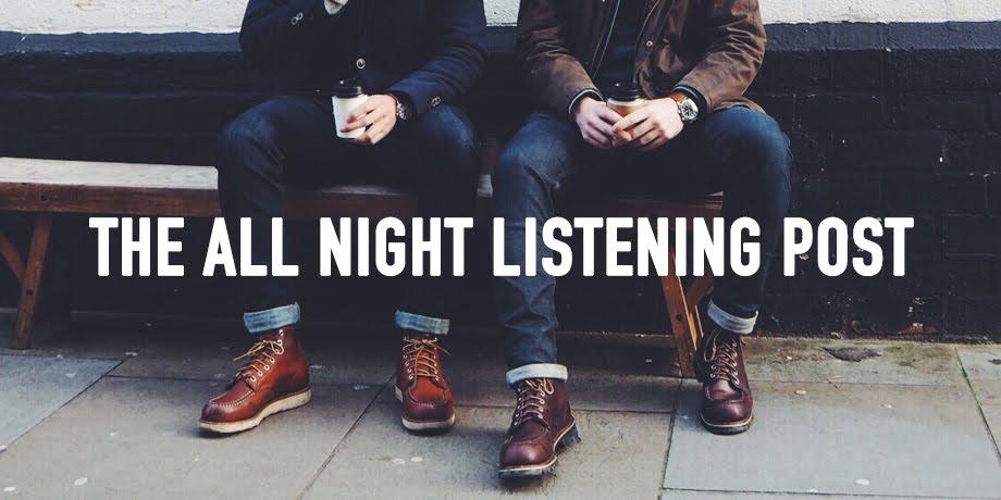 The All Night Listening Post