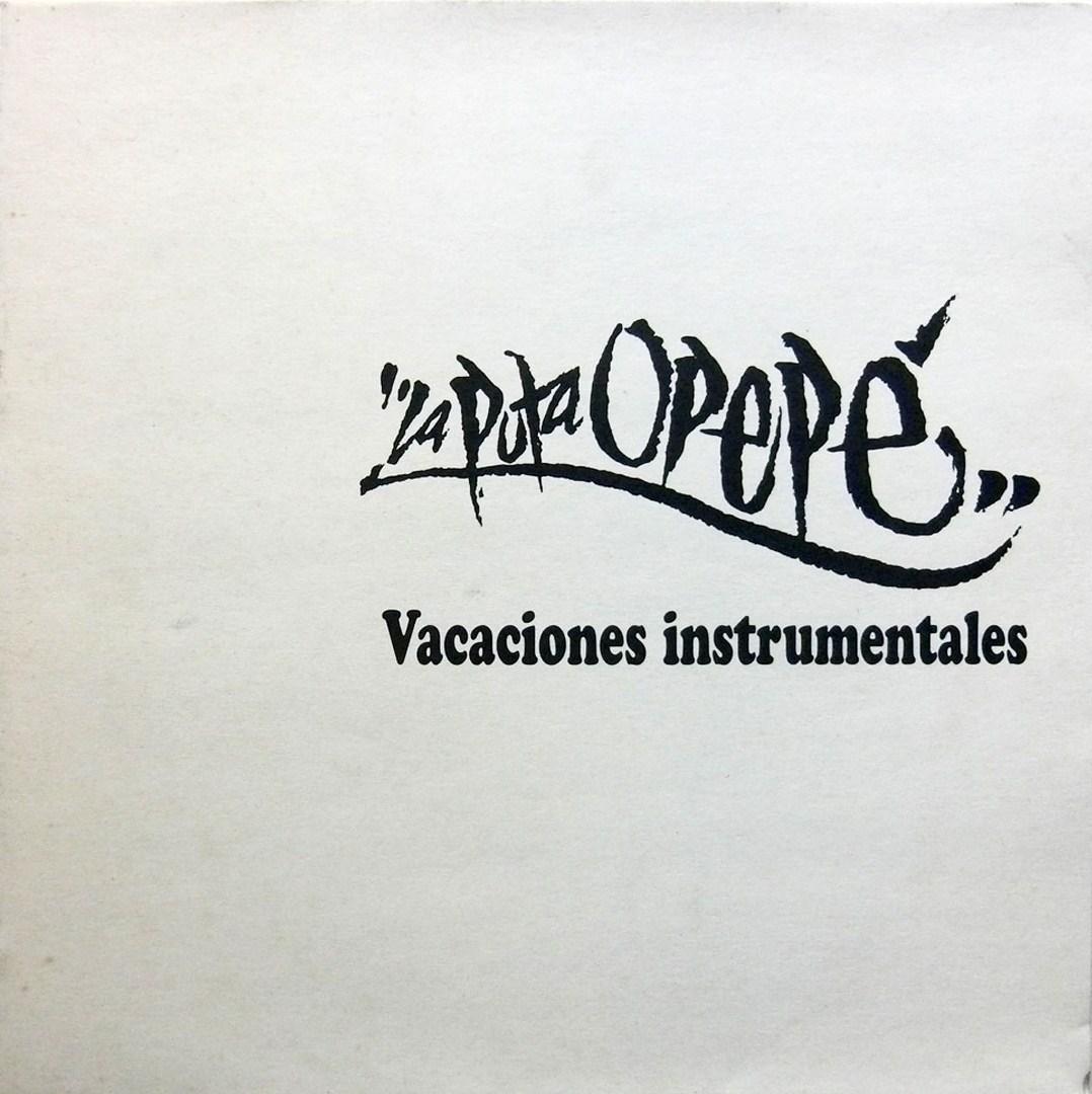 Vacaciones+Instrumentales+-+La+Puta+Opep%C3%A9+%5B1996%5D%5BVinyl+Rip%5Dfront.jpg