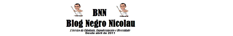 Blog Negro Nicolau  |  Cidadania, Empoderamento e Diversidade