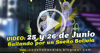 25y26junio-Bailando Bolivia-cochabandido-blog-video