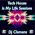 Tech House Is My Life Sessions -- Dj Clemens