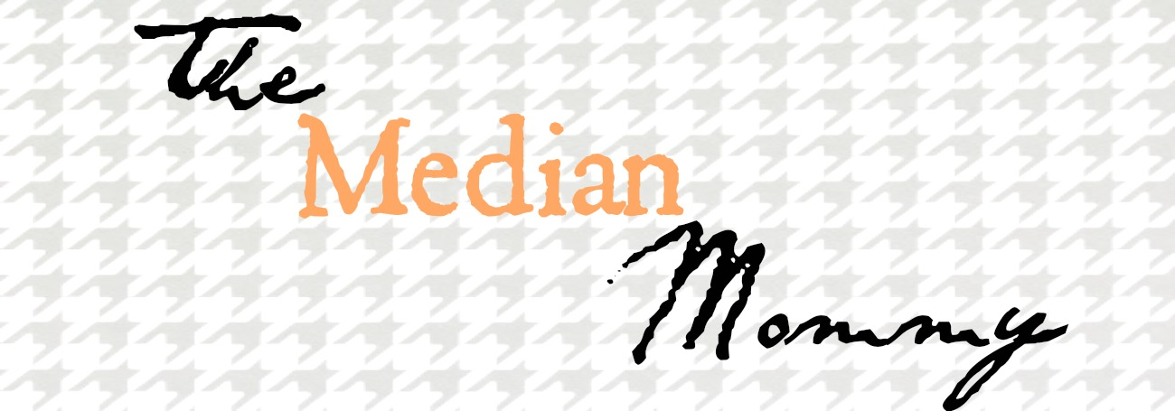 The Median Mommy