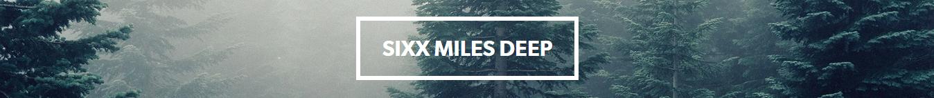 SIXX MILES DEEP