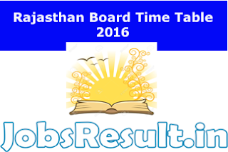 Rajasthan Board Time Table 2016