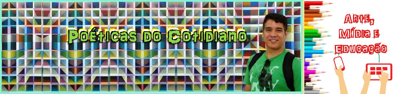 POÉTICAS DO COTIDIANO