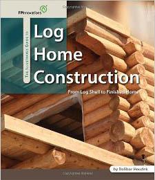 Log Home Info Building A Log Home Book Recommendation