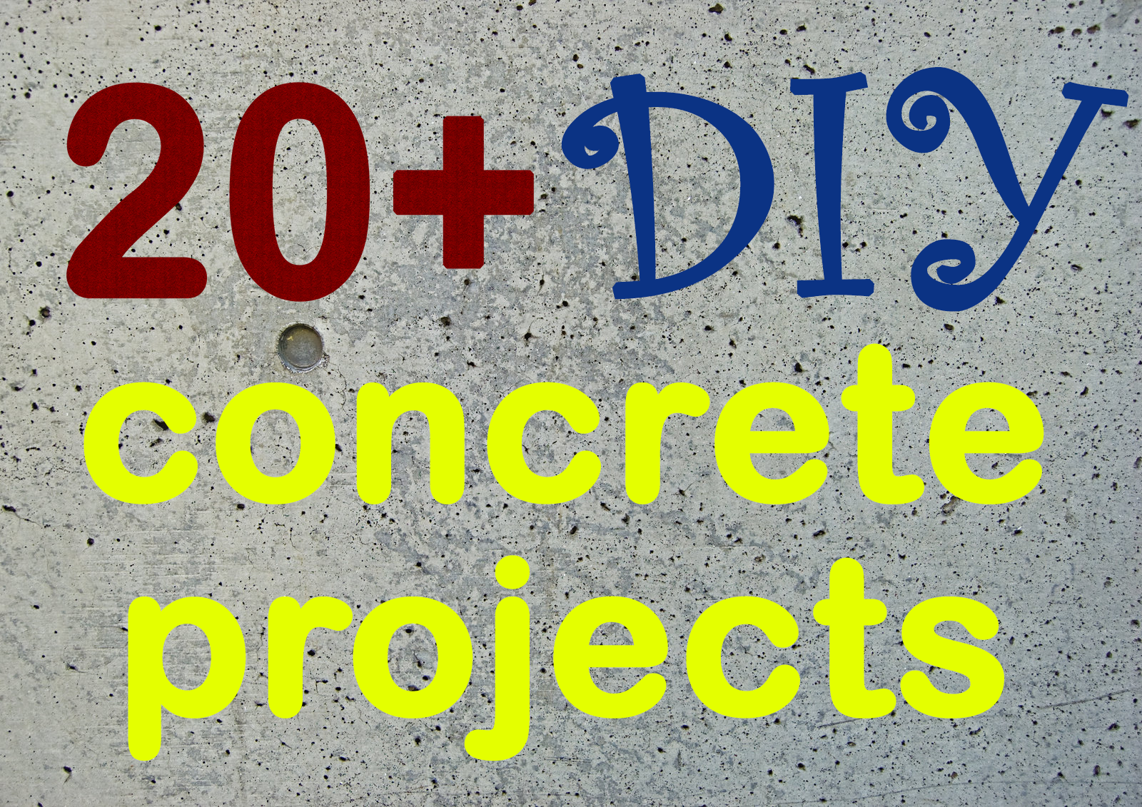 20+ diy concrete projects for home decor