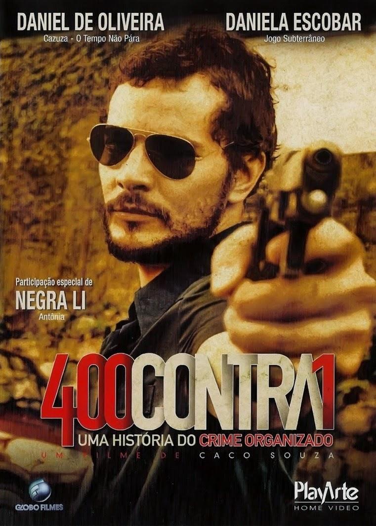 400 Contra 1: Uma História do Crime Organizado – Nacional (2010)