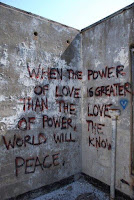 """When the power of love is greater than the love of power....."