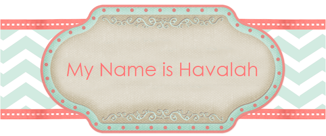 My Name is Havalah