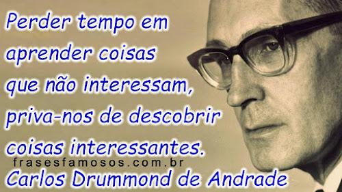 Frase de Carlos Drummond de Andrade