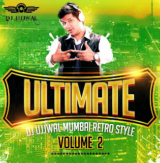 ULTIMATE VOL.02 MUMBAI RETRO STYLE - DJ UJJWAL