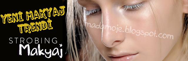 Yeni Makyaj Trendi : Strobing Nedir? Strobing Makyaj Nasıl Yapılır?